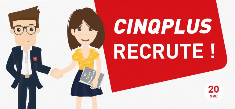 CINQPLUS recrute