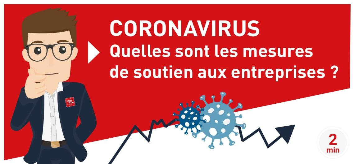 CINQPLUS #Coronavirus : quelles sont les mesures de soutien aux entreprise ?
