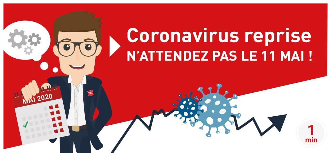 CINQPLUS Coronavirus reprise, n'attendez pas le 11 mai