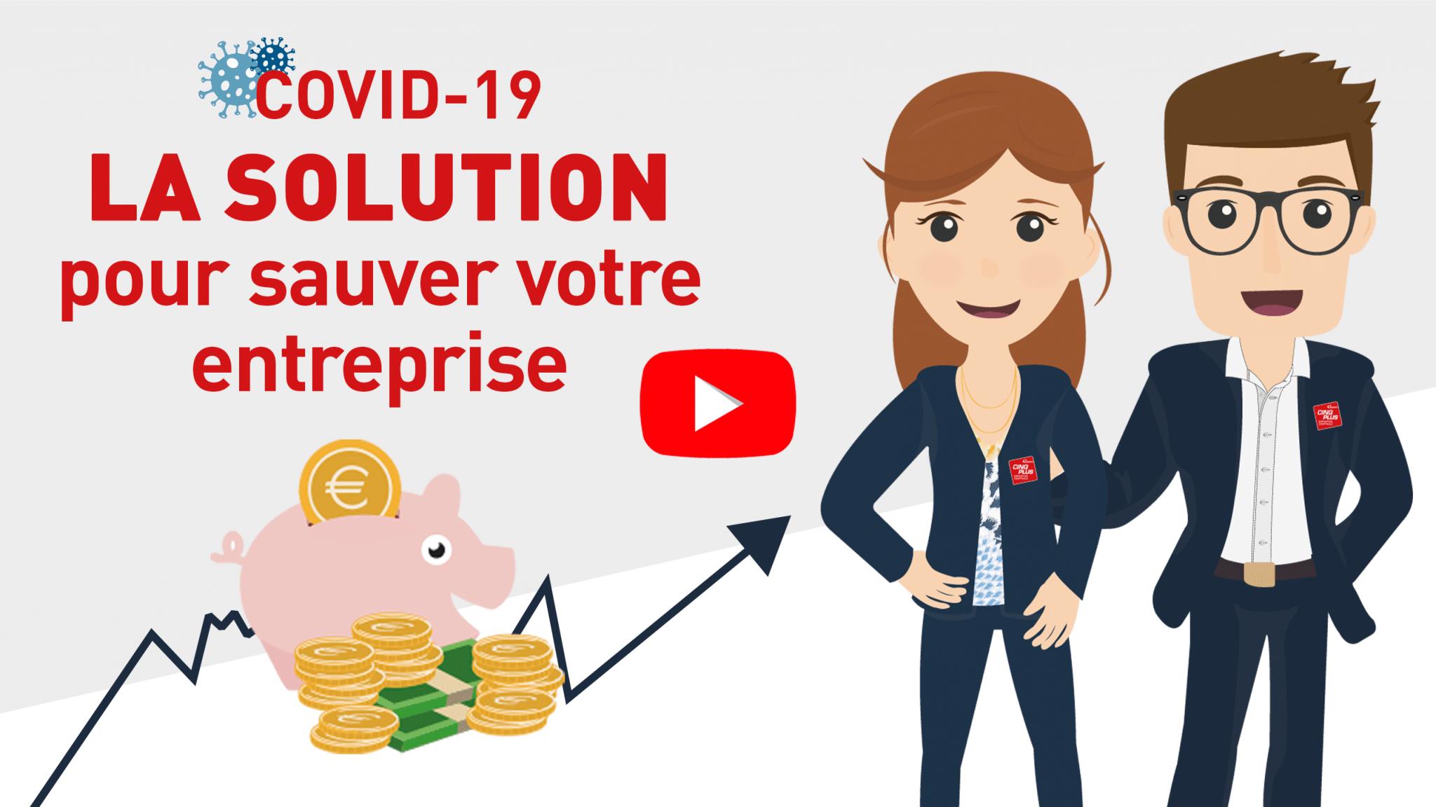 Covid-19 : la solution pour sauver votre entreprise